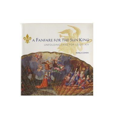 A Fanfare for the Sun King | The Fan Museum Shop Publications